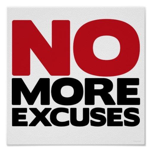 no_more_excuses_posters-rfce8dec611e145f2821101b863684f0c_wvk_8byvr_512