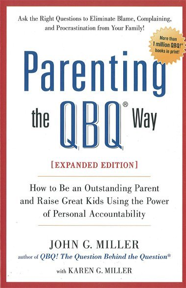 Parenting the QBQ! Way