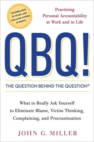 question behind the question Amazonin - buy qbq the question behind the question: practicing personal  accountability at work and in life book online at best prices in india on amazon in.