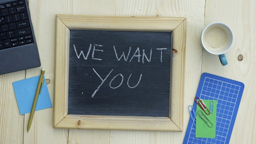 We want you written on a chalkboard at the office