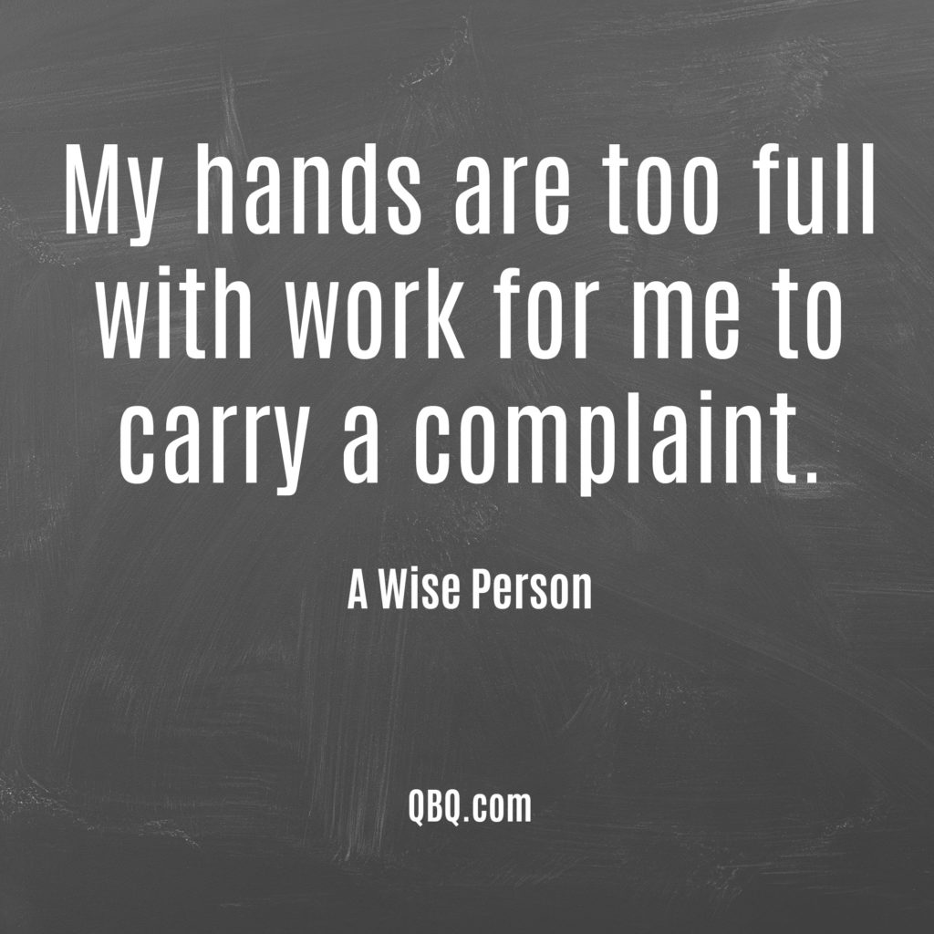qbq, personal accountability, no complaining
